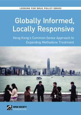 Globally Informed, Locally Responsive: Hong Kong's Common-Sense Approach to Expanding Methadone Treatment