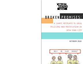 Broken Promises: A CWNYC Response to Drug Policing and Prosecution in New York City