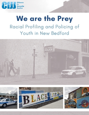 We are the Prey: Racial Profiling and Policing of Youth in New Bedford